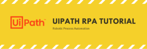 How to Build Bots with UiPath Intelligent Robotic Process Automation (RPA)