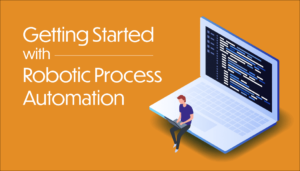 How to Start Your RPA Journey?
