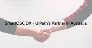 SmartOSC DX - UiPath's Partner in Australia