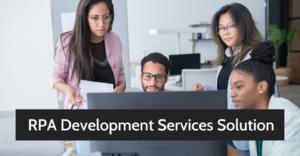 RPA Development Services Solution
