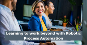 Learning To Work Beyond With Robotic Process Automation