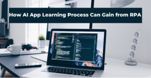 How AI App Learning Process Can Gain from RPA