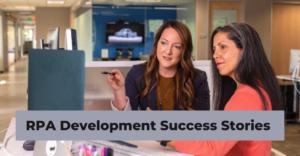 RPA Development Success Stories