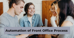 Automation of Front Office Process